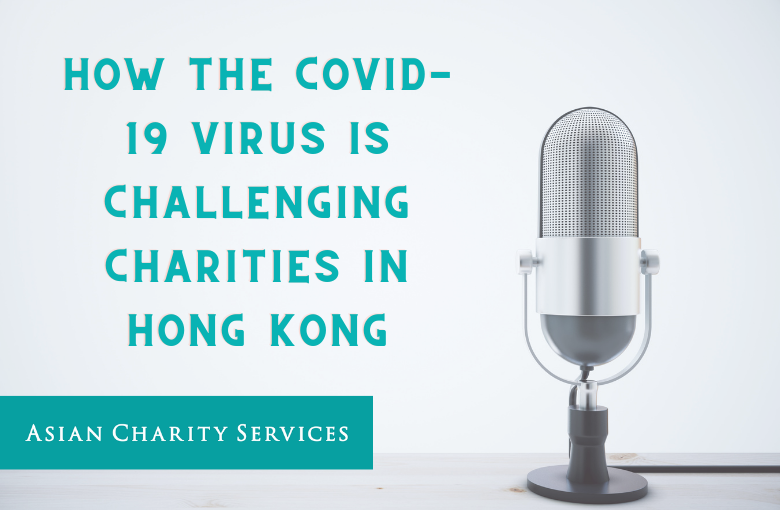 Podcast – How the COVID-19 Virus Is Challenging Charities in Hong Kong?